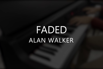 Faded – Alan Walker [Short Piano Cover]